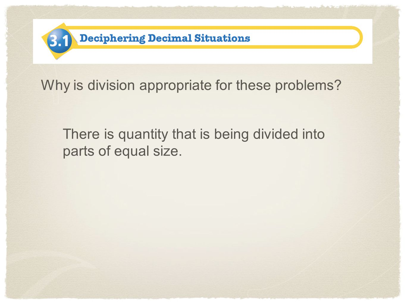 Why is division appropriate for these problems
