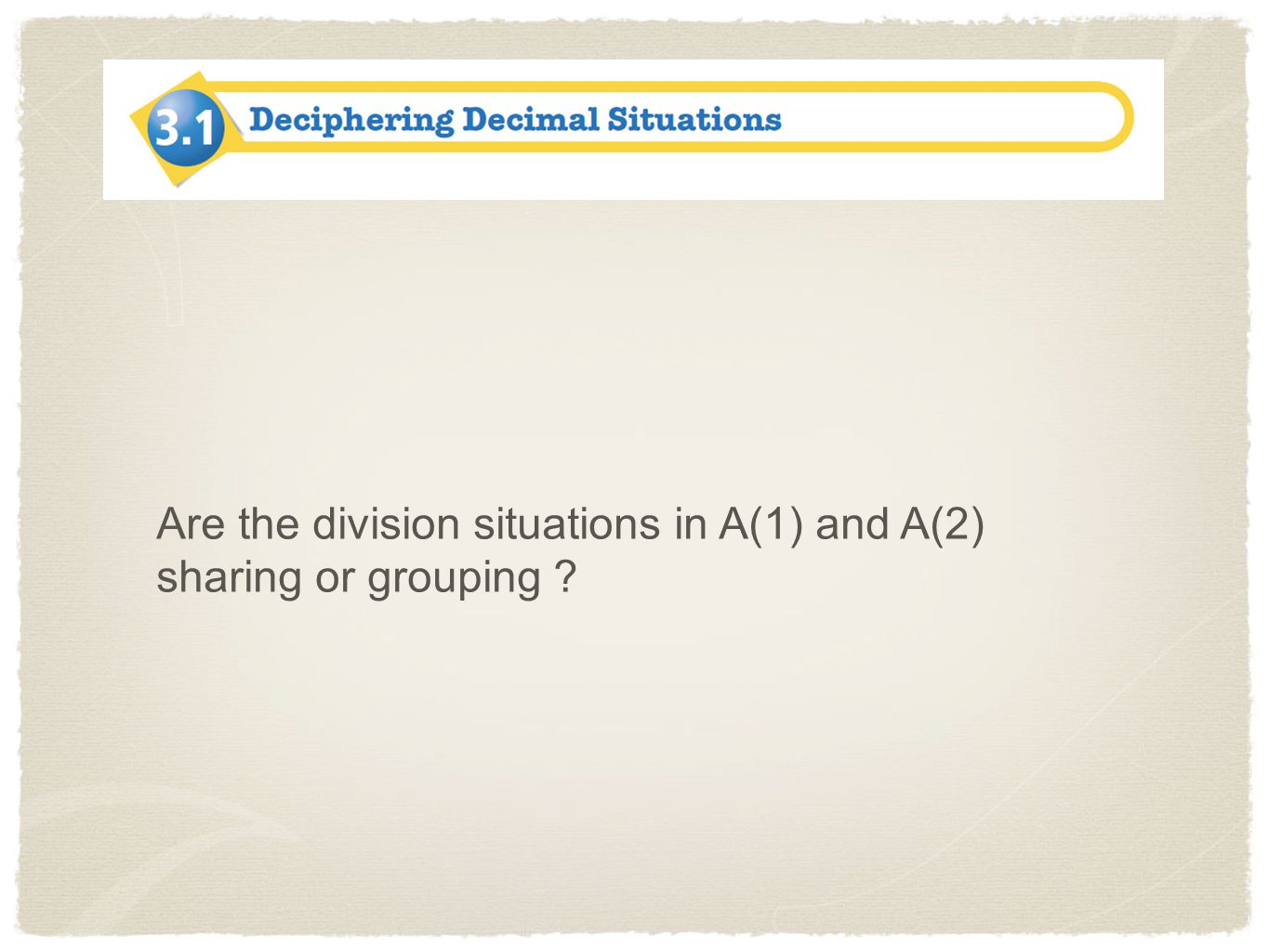 Are the division situations in A(1) and A(2) sharing or grouping
