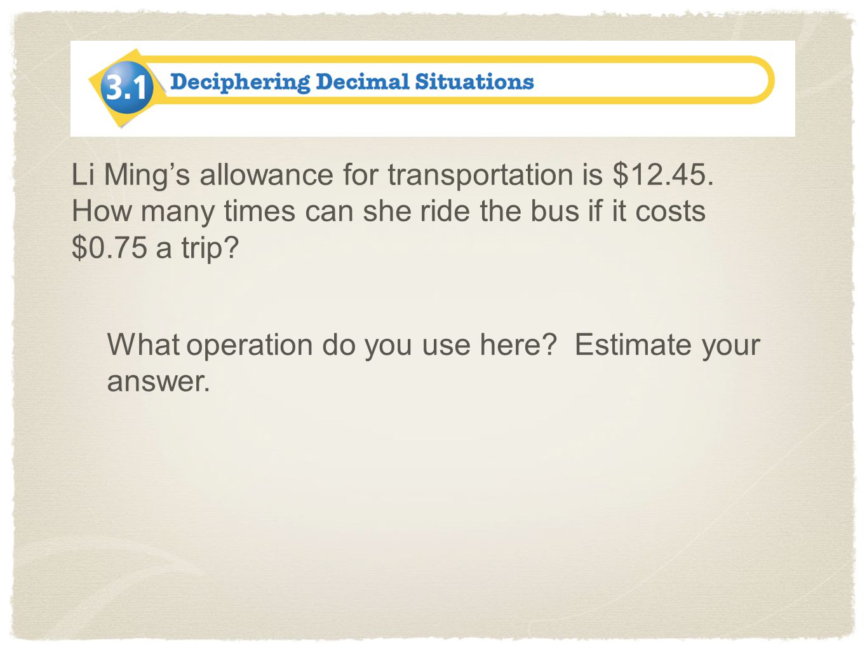 Li Ming's allowance for transportation is $12. 45