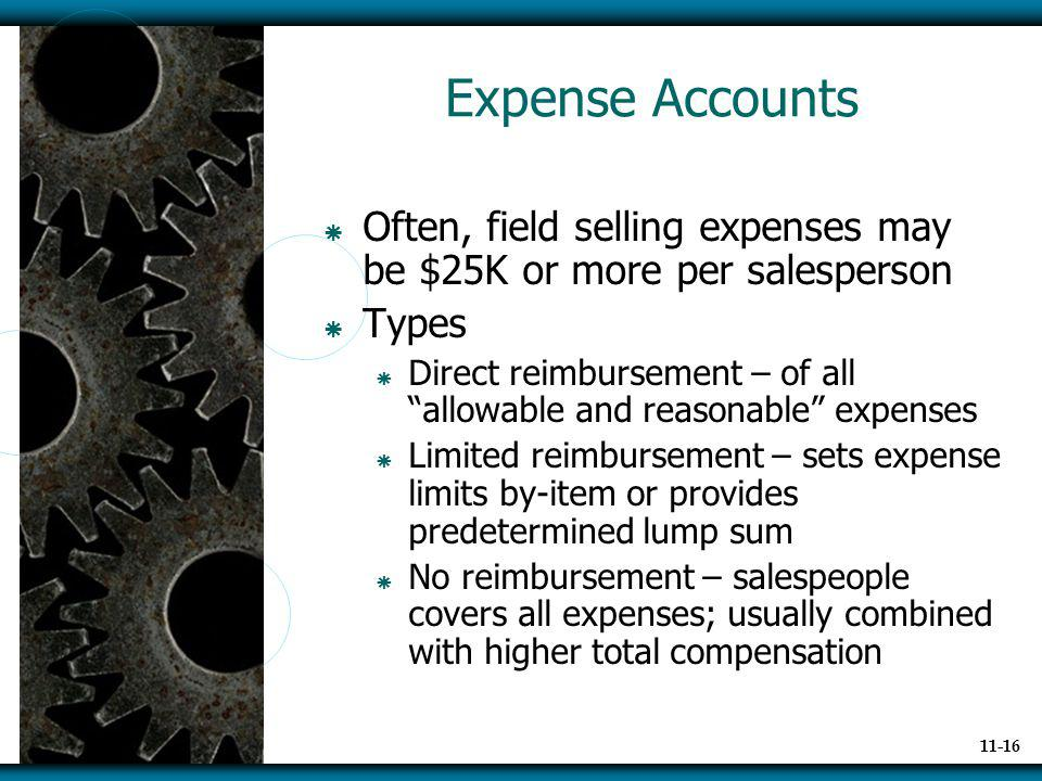 Expense Accounts Often, field selling expenses may be $25K or more per salesperson. Types.