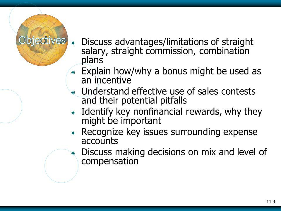 Discuss advantages/limitations of straight salary, straight commission, combination plans