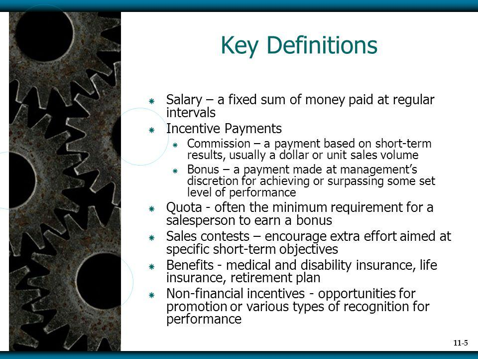 Key Definitions Salary – a fixed sum of money paid at regular intervals. Incentive Payments.