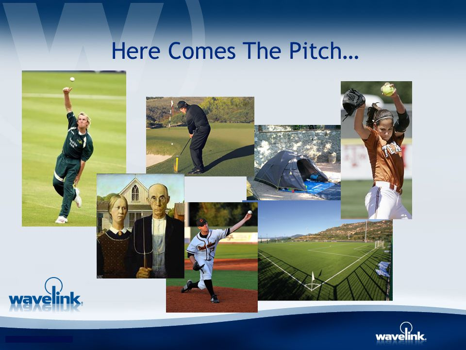 Here Comes The Pitch…