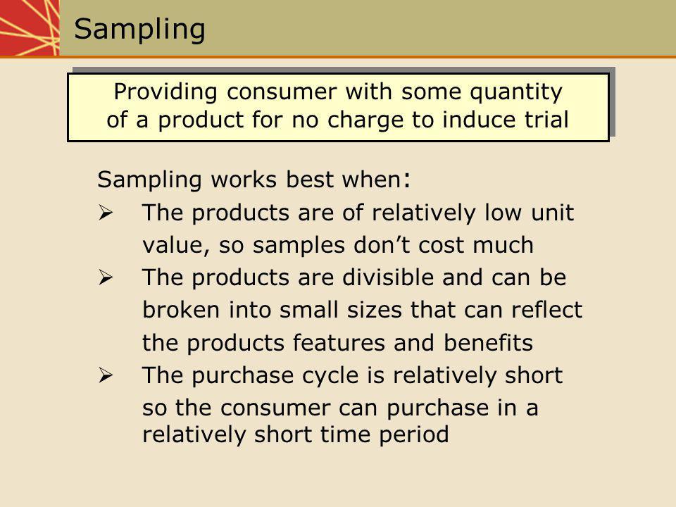Sampling Providing consumer with some quantity