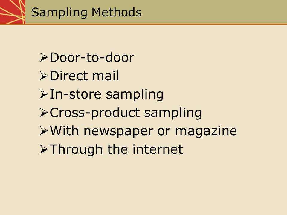 Cross-product sampling With newspaper or magazine Through the internet