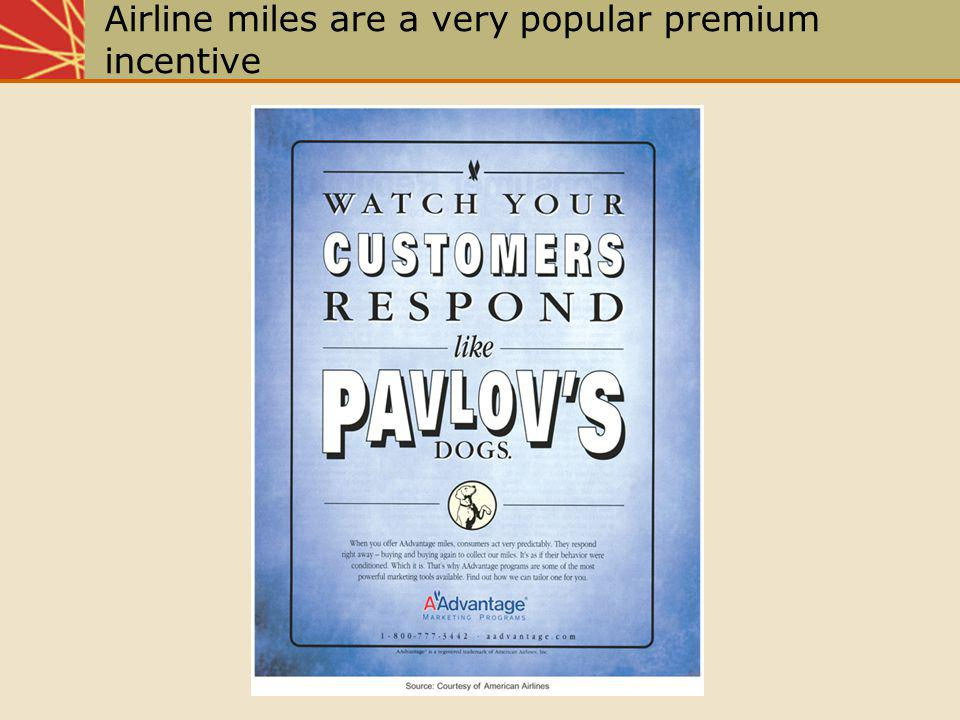Airline miles are a very popular premium incentive