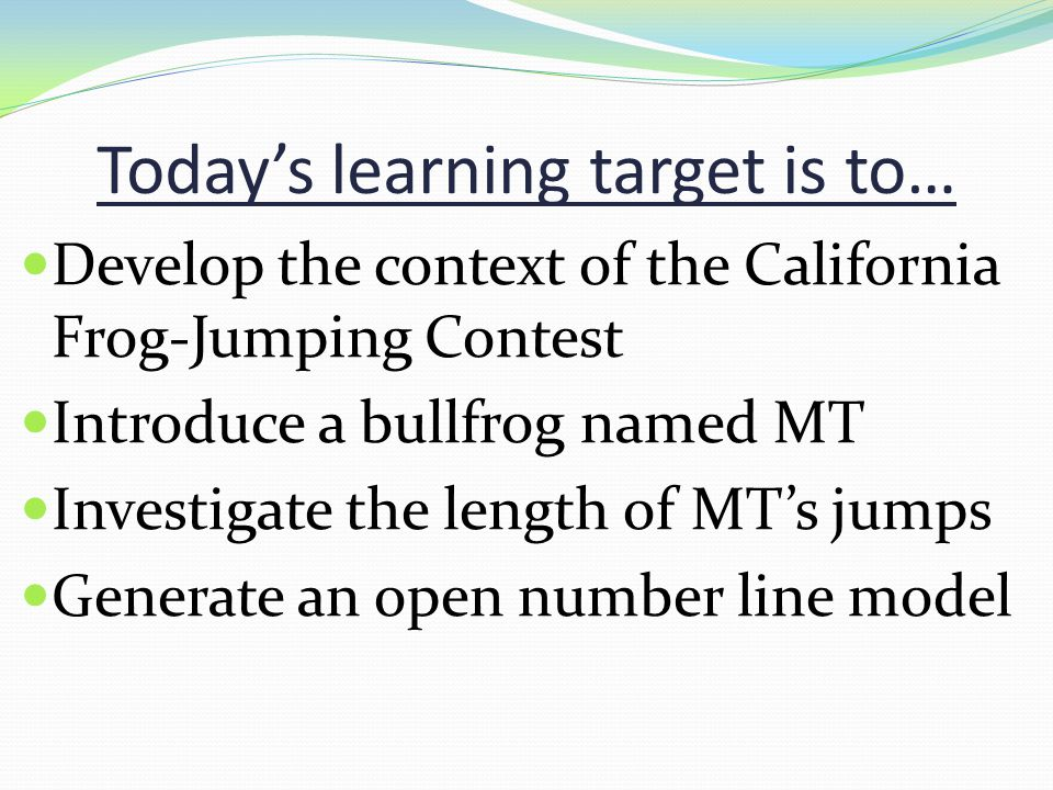 Today's learning target is to…