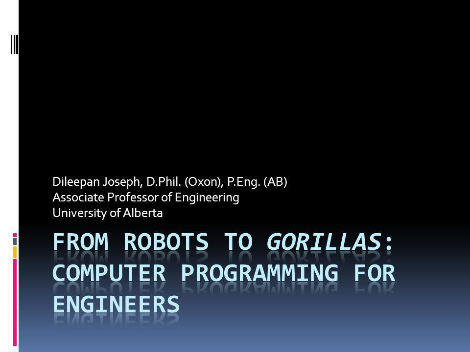From Robots to Gorillas: Computer Programming for Engineers