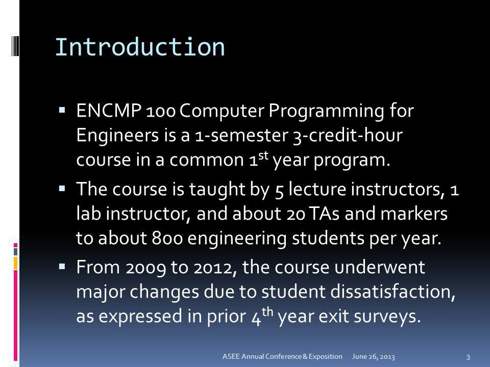 Introduction ENCMP 100 Computer Programming for Engineers is a 1-semester 3-credit-hour course in a common 1st year program.