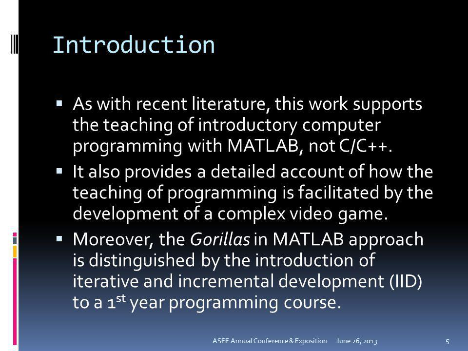 Introduction As with recent literature, this work supports the teaching of introductory computer programming with MATLAB, not C/C++.