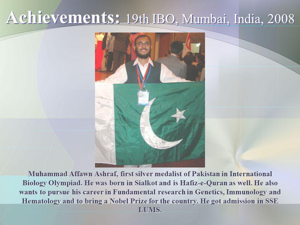 Achievements: 19th IBO, Mumbai, India, 2008