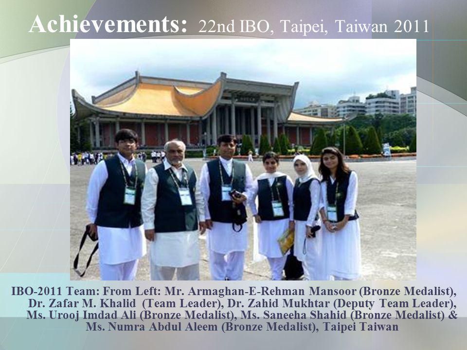 Achievements: 22nd IBO, Taipei, Taiwan 2011