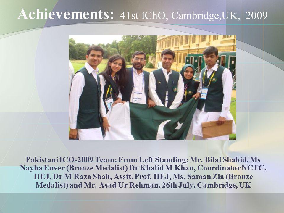 Achievements: 41st IChO, Cambridge,UK, 2009