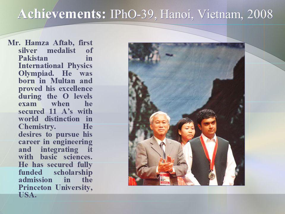 Achievements: IPhO-39, Hanoi, Vietnam, 2008