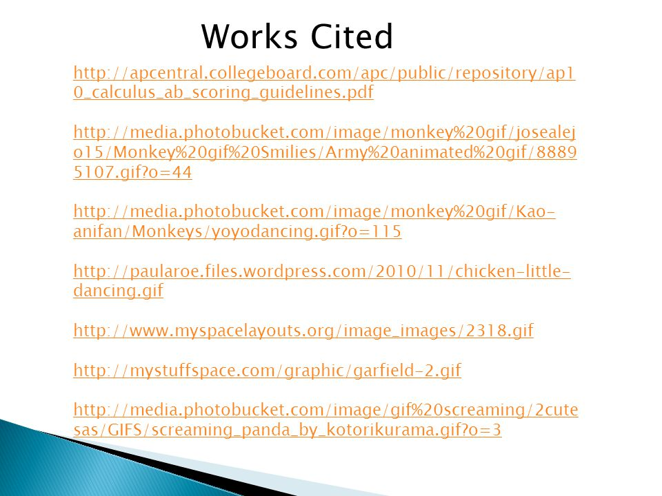 Works Cited http://apcentral.collegeboard.com/apc/public/repository/ap10_calculus_ab_scoring_guidelines.pdf.