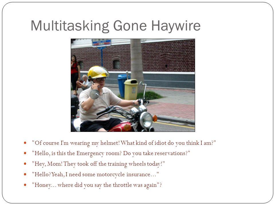 Multitasking Gone Haywire