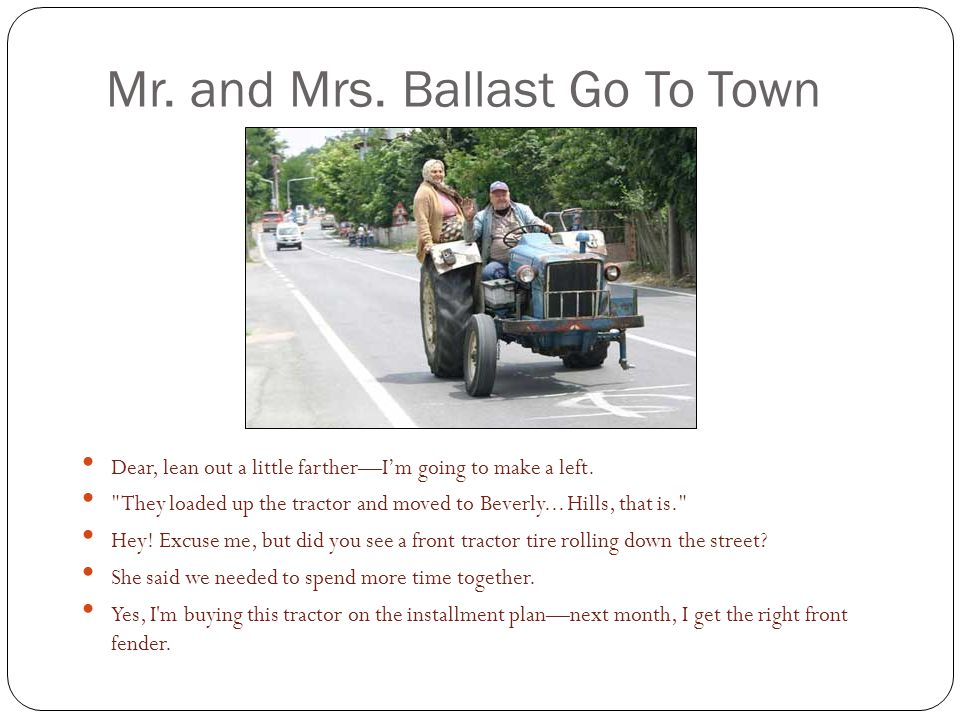 Mr. and Mrs. Ballast Go To Town