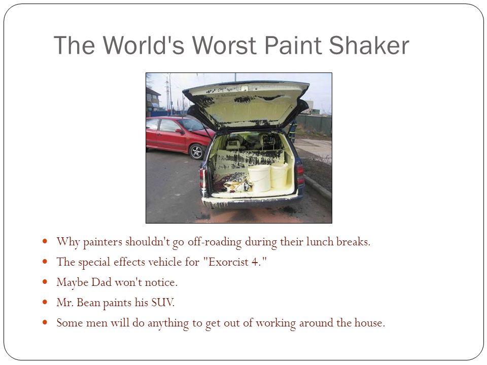 The World s Worst Paint Shaker