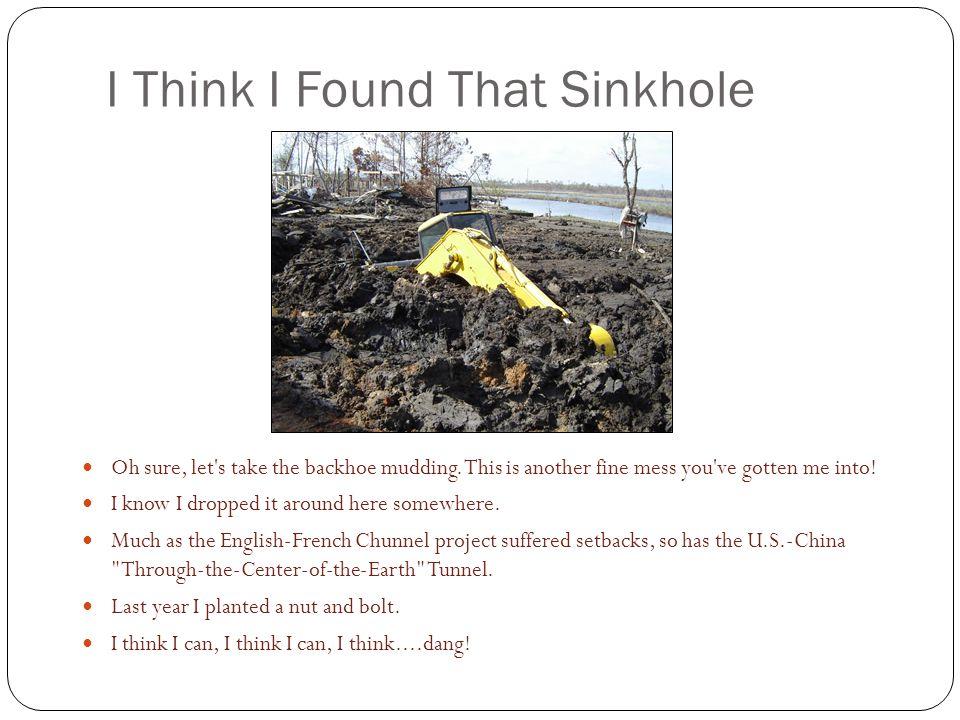 I Think I Found That Sinkhole