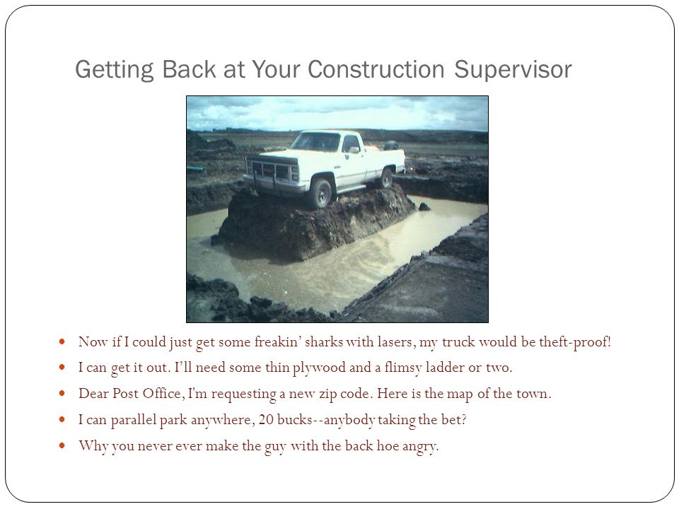 Getting Back at Your Construction Supervisor