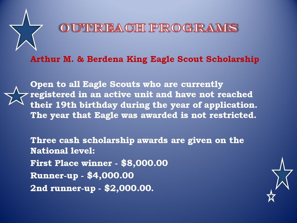 Outreach programs Arthur M. & Berdena King Eagle Scout Scholarship