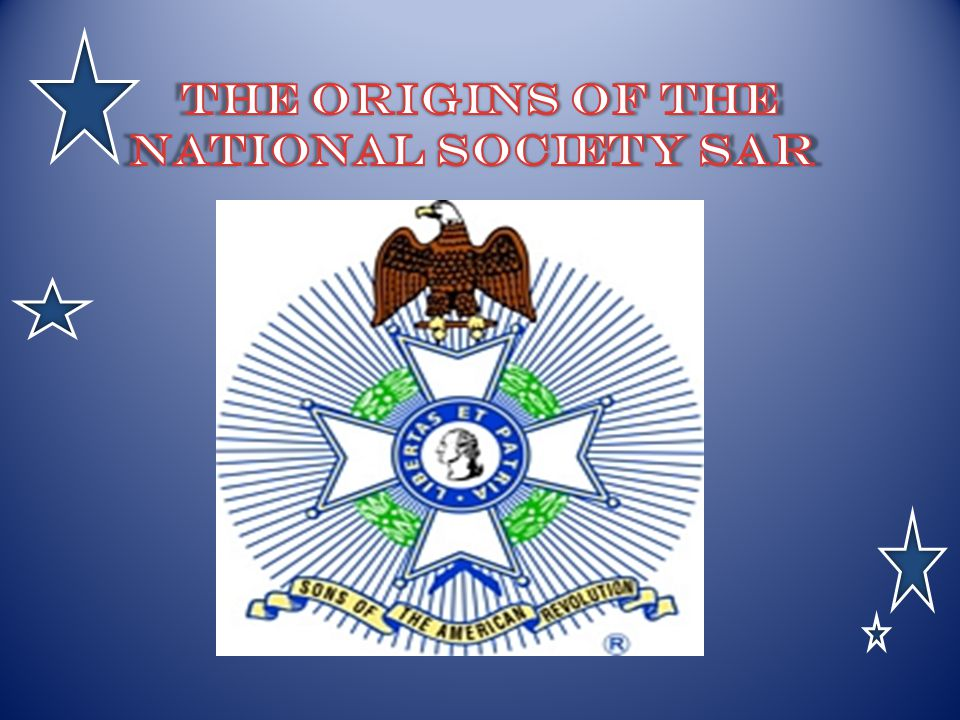 The Origins of THE National Society SAR