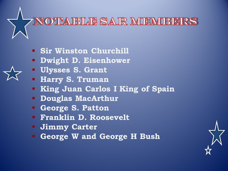 Notable SAR Members Sir Winston Churchill Dwight D. Eisenhower
