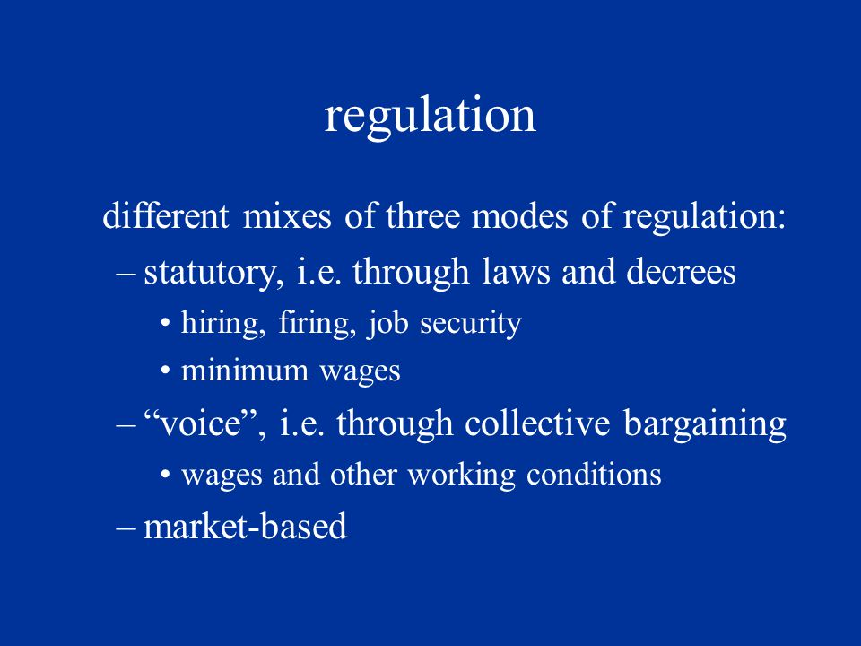 regulation different mixes of three modes of regulation: