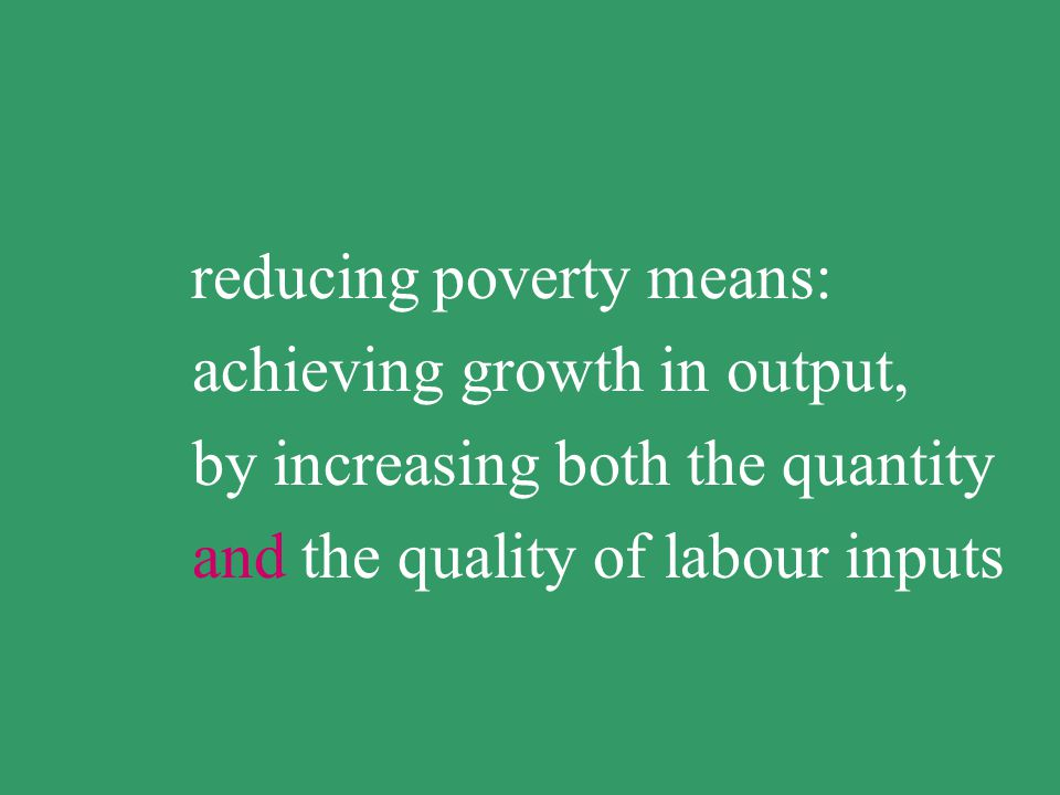 achieving growth in output, by increasing both the quantity