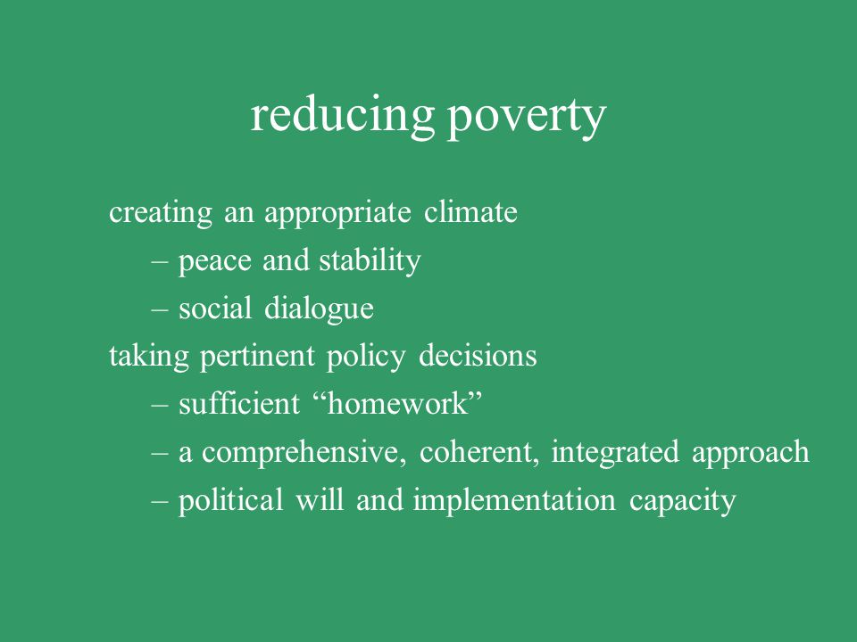 reducing poverty creating an appropriate climate peace and stability