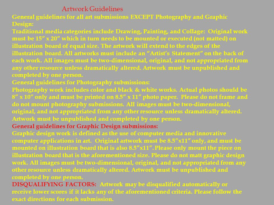 Artwork Guidelines General guidelines for all art submissions EXCEPT Photography and Graphic Design: