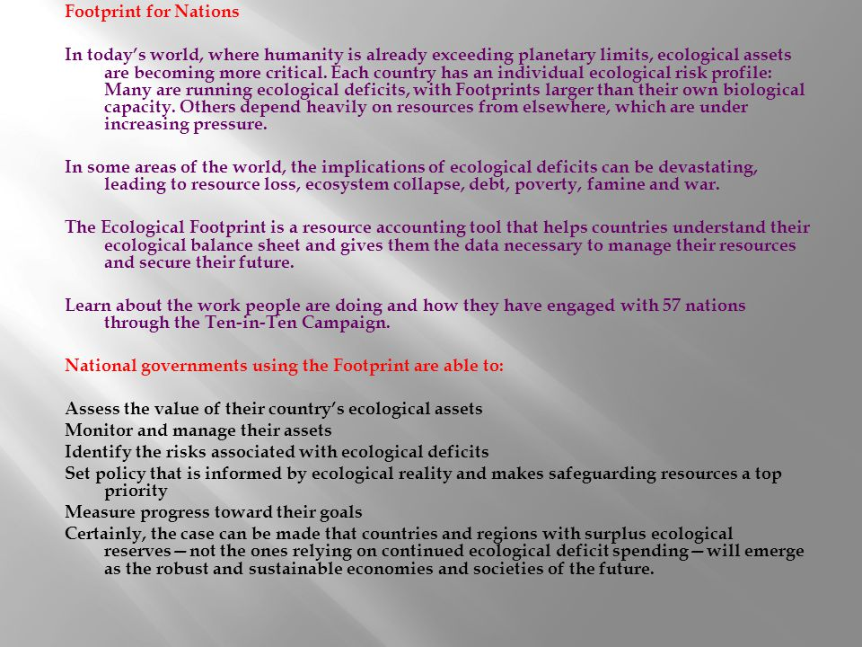 Footprint for Nations In today's world, where humanity is already exceeding planetary limits, ecological assets are becoming more critical.