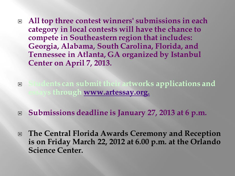 All top three contest winners submissions in each category in local contests will have the chance to compete in Southeastern region that includes: Georgia, Alabama, South Carolina, Florida, and Tennessee in Atlanta, GA organized by Istanbul Center on April 7, 2013.