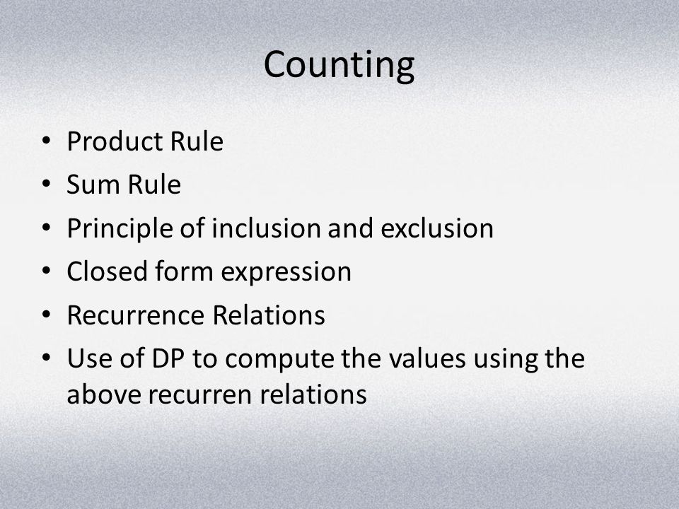Counting Product Rule Sum Rule Principle of inclusion and exclusion