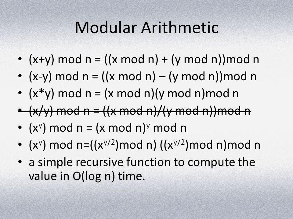 Modular Arithmetic (x+y) mod n = ((x mod n) + (y mod n))mod n
