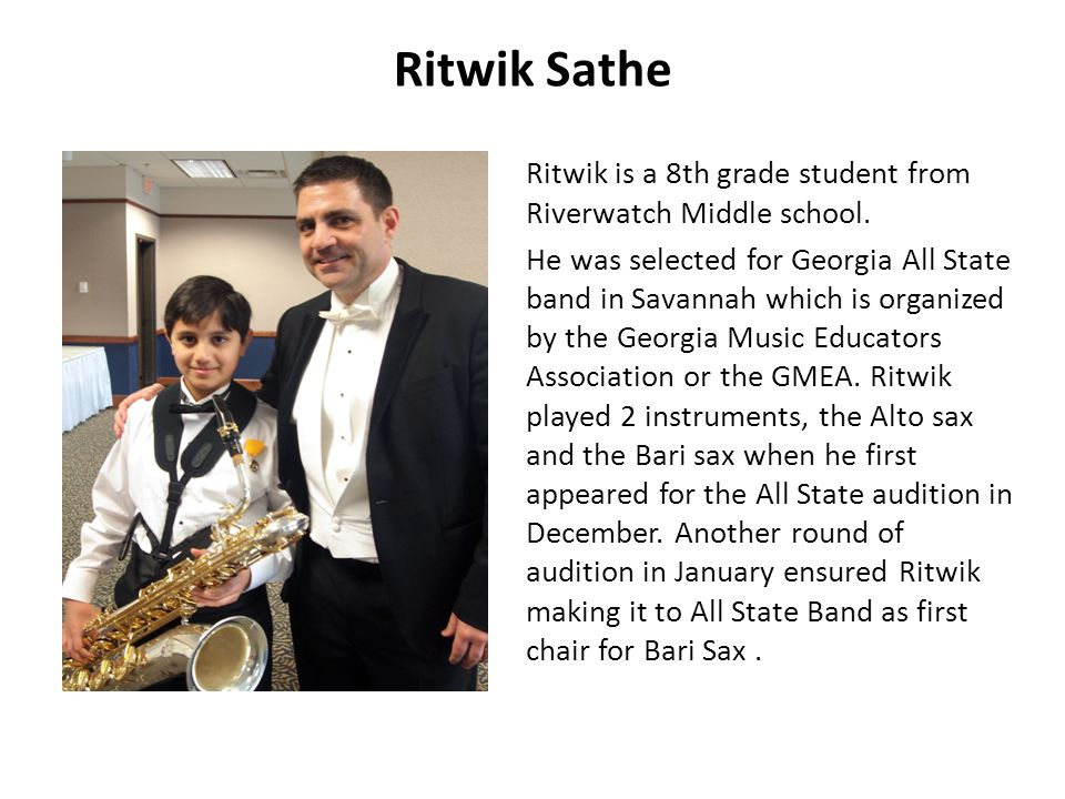 Ritwik Sathe Ritwik is a 8th grade student from Riverwatch Middle school.