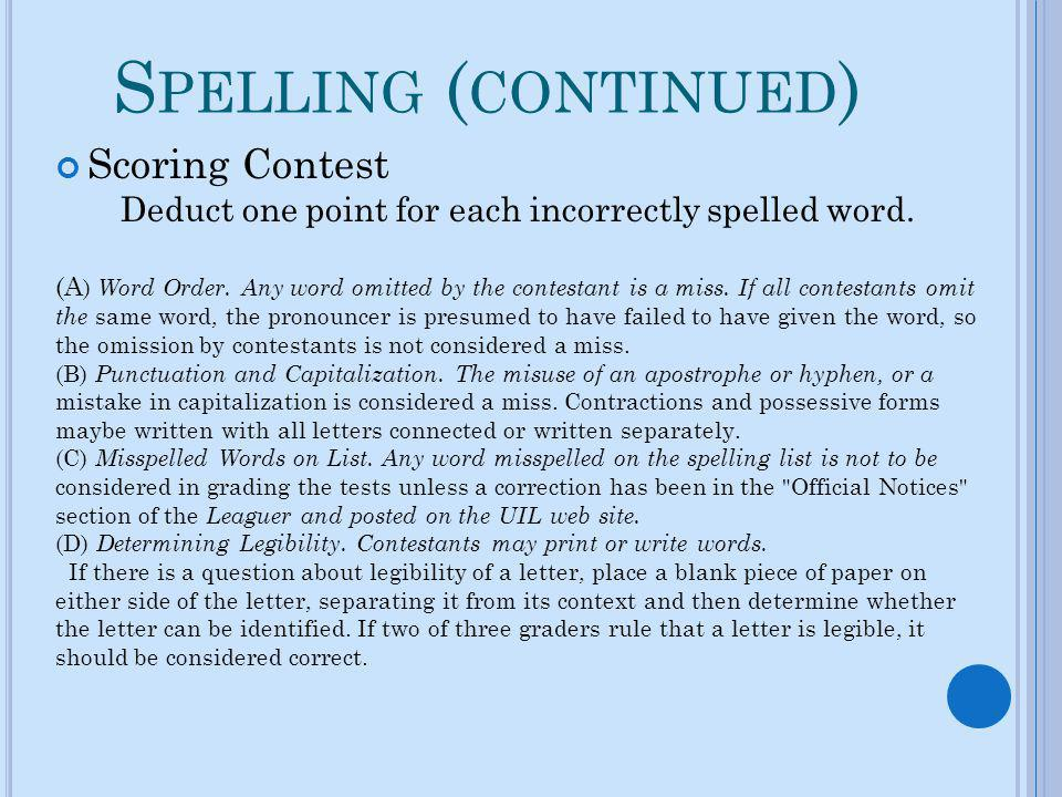 Deduct one point for each incorrectly spelled word.