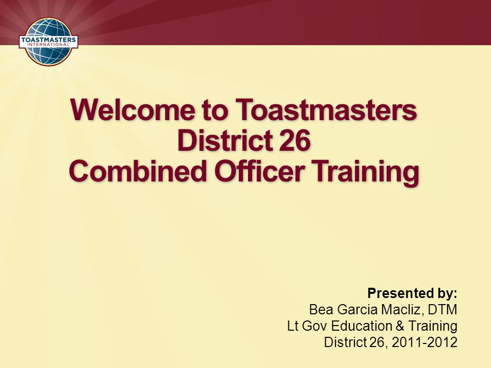 Welcome to Toastmasters District 26 Combined Officer Training