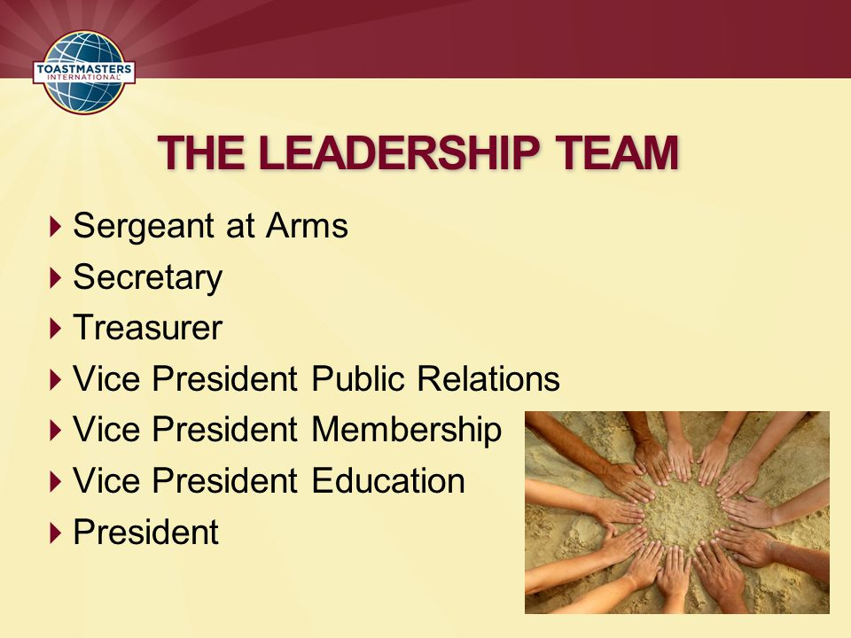 THE LEADERSHIP TEAM Sergeant at Arms Secretary Treasurer
