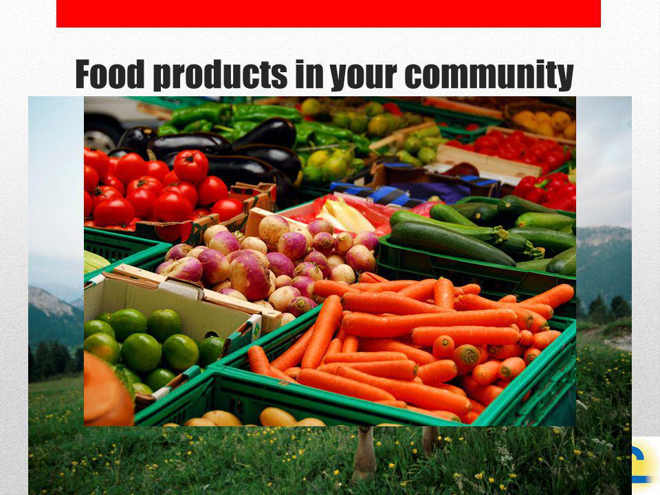 Food products in your community