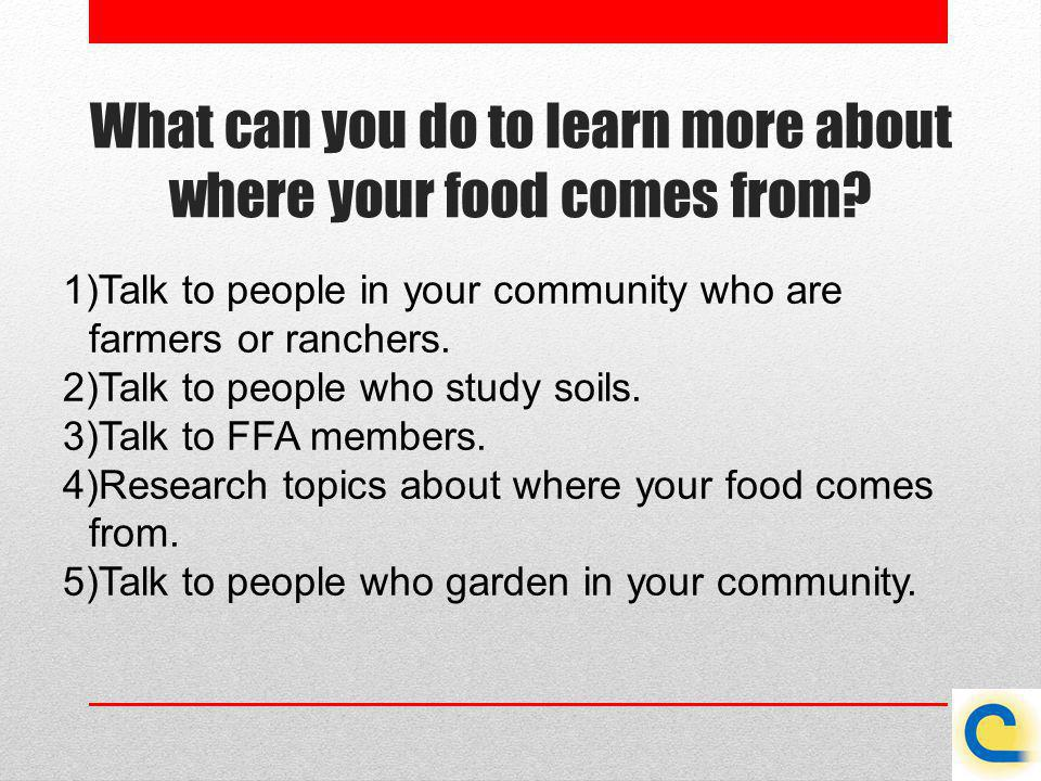 What can you do to learn more about where your food comes from