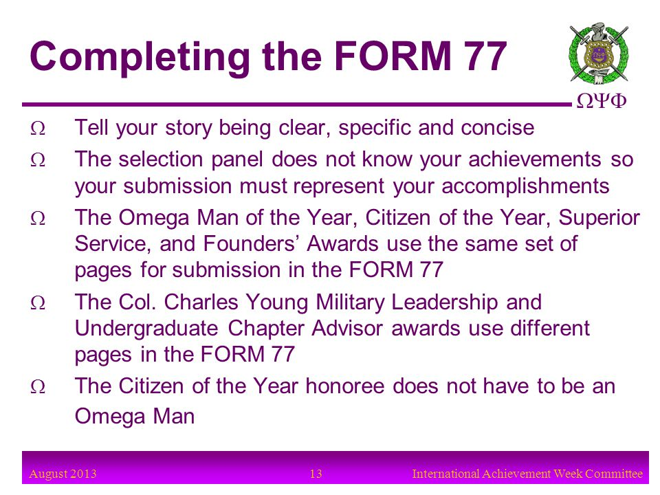 Completing the FORM 77 Tell your story being clear, specific and concise.