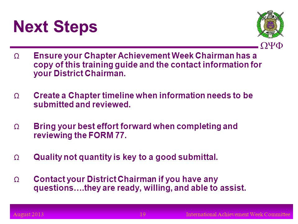 Next Steps Ensure your Chapter Achievement Week Chairman has a copy of this training guide and the contact information for your District Chairman.