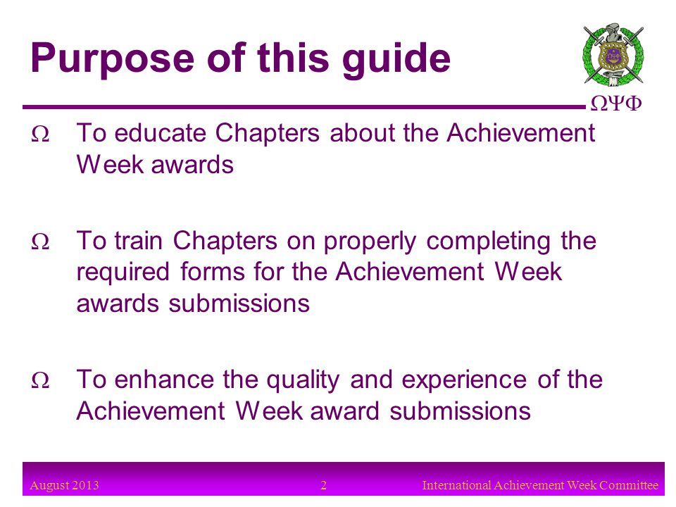 Purpose of this guide To educate Chapters about the Achievement Week awards.