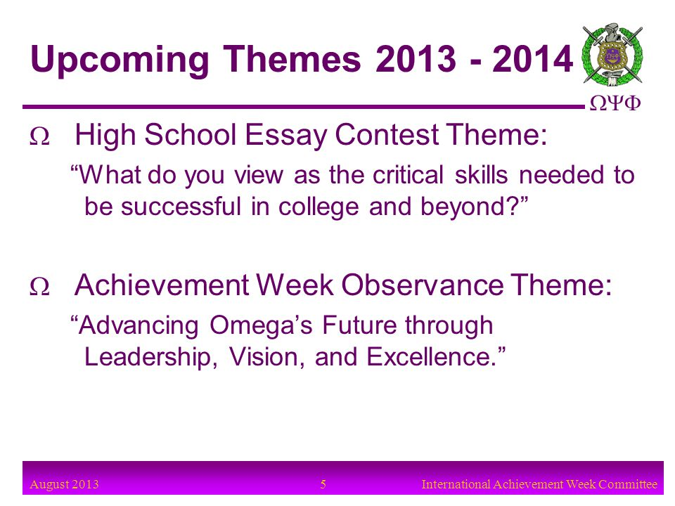 Upcoming Themes 2013 - 2014 High School Essay Contest Theme: