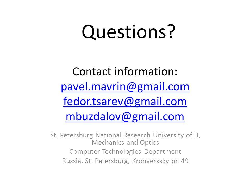 Questions Contact information: pavel.mavrin@gmail.com fedor.tsarev@gmail.com mbuzdalov@gmail.com.