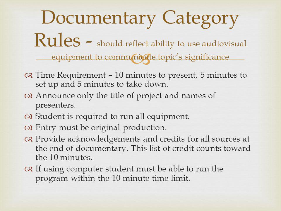 Documentary Category Rules - should reflect ability to use audiovisual equipment to communicate topic's significance