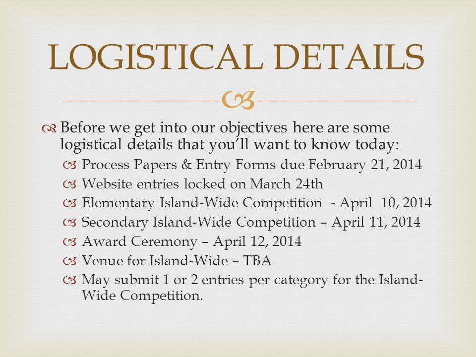 LOGISTICAL DETAILS Before we get into our objectives here are some logistical details that you'll want to know today: