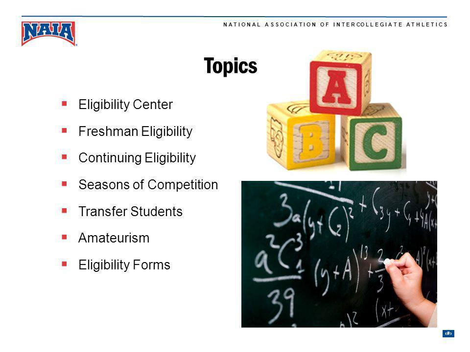 Topics Eligibility Center Freshman Eligibility Continuing Eligibility