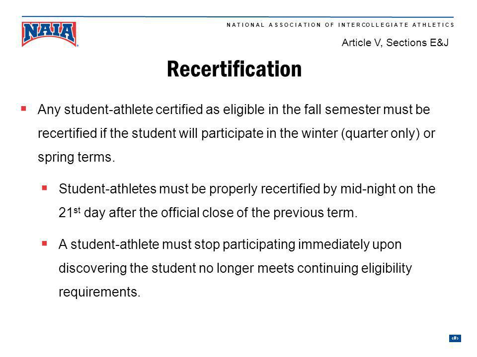 NAIA Rules Education Article V, Sections E&J. Recertification.